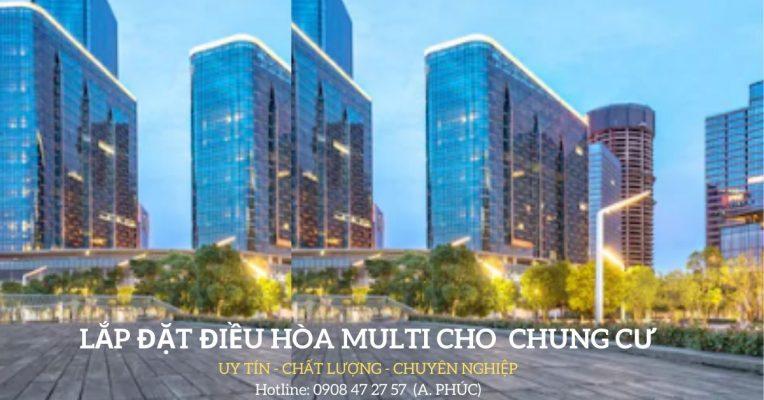 Lắp đặt điều hòa multi cho chung cư trách nhiệm uy tín chất lượng